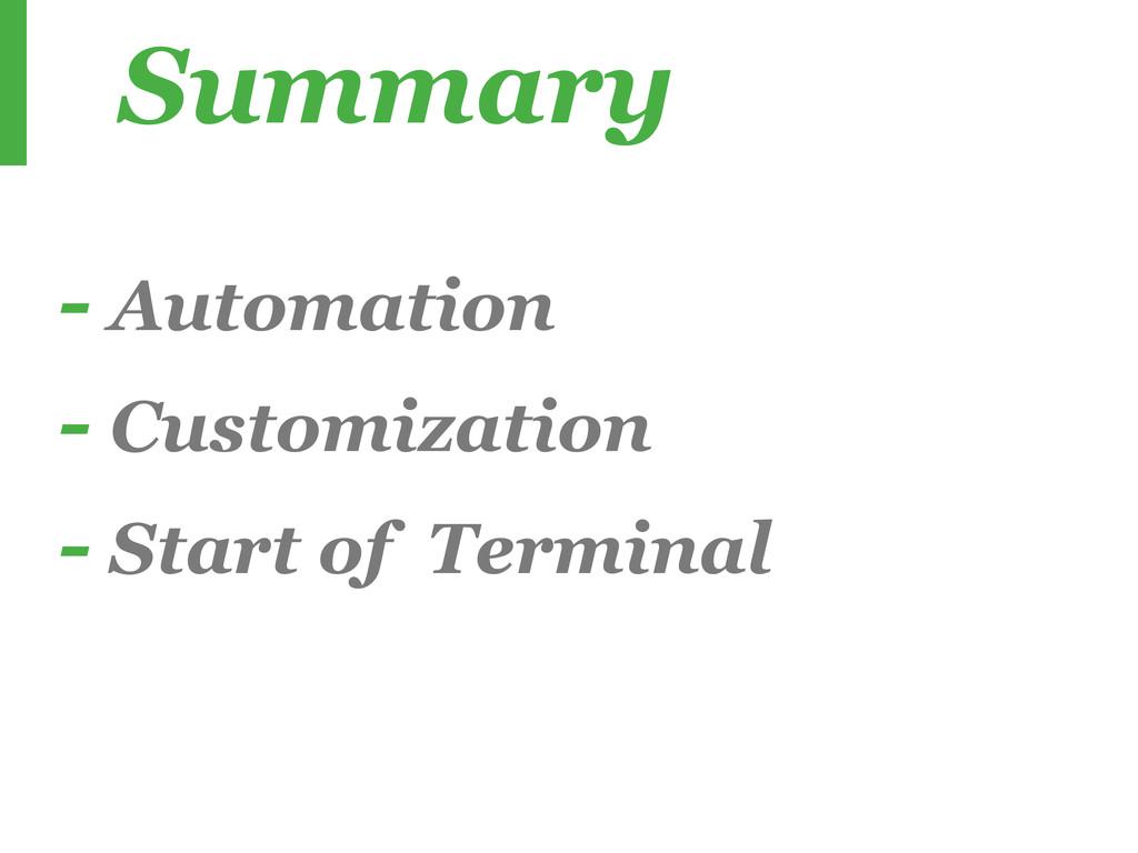 - Automation - Customization - Start of Termina...