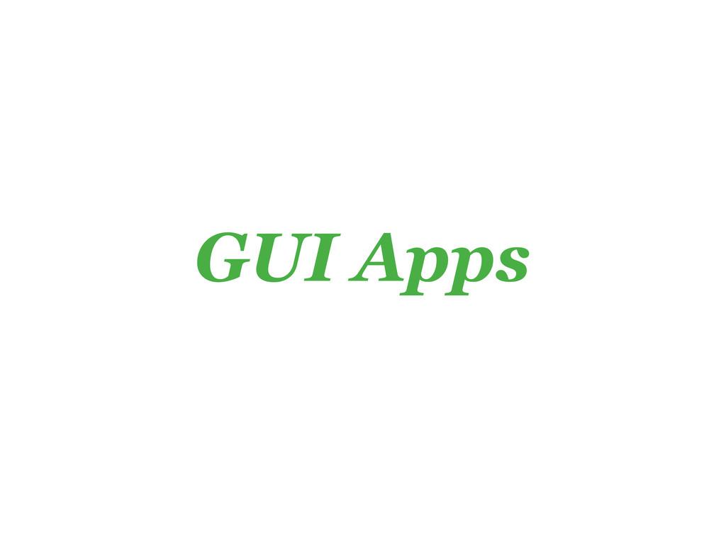 GUI Apps
