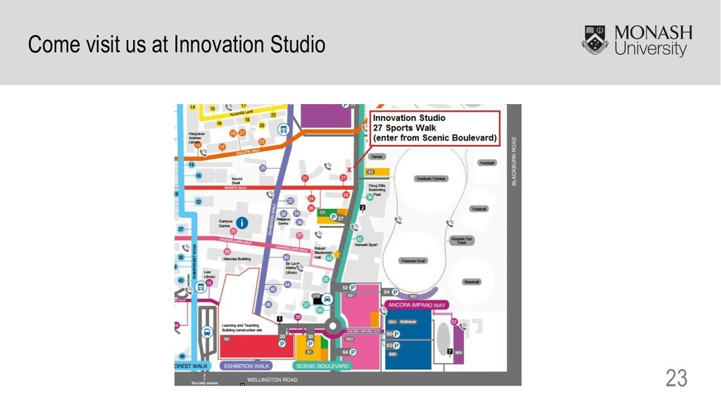 23 Come visit us at Innovation Studio