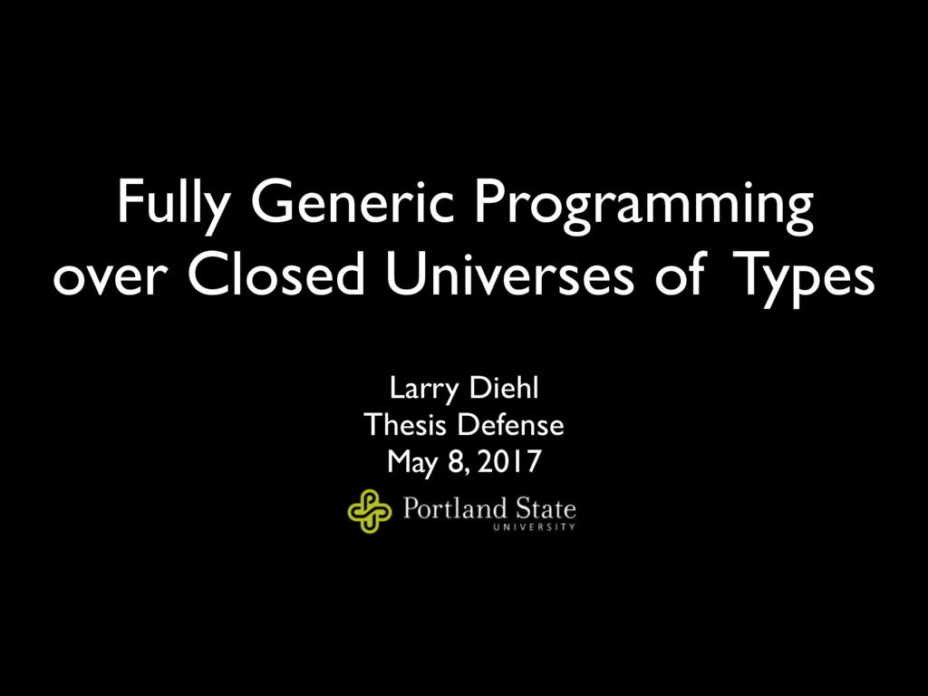 Fully Generic Programming over Closed Universes...