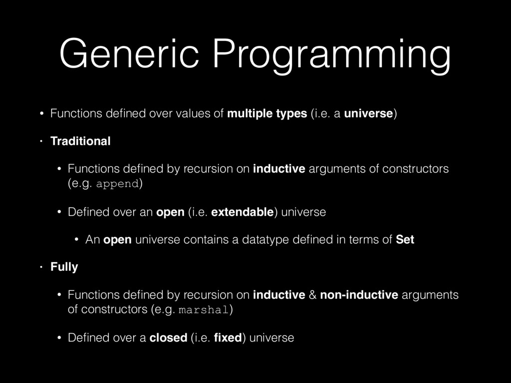 Generic Programming • Functions defined over val...