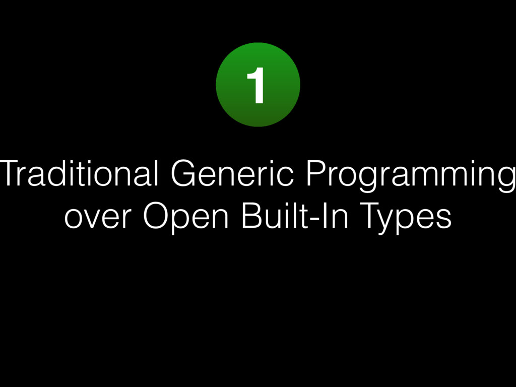 Traditional Generic Programming over Open Built...