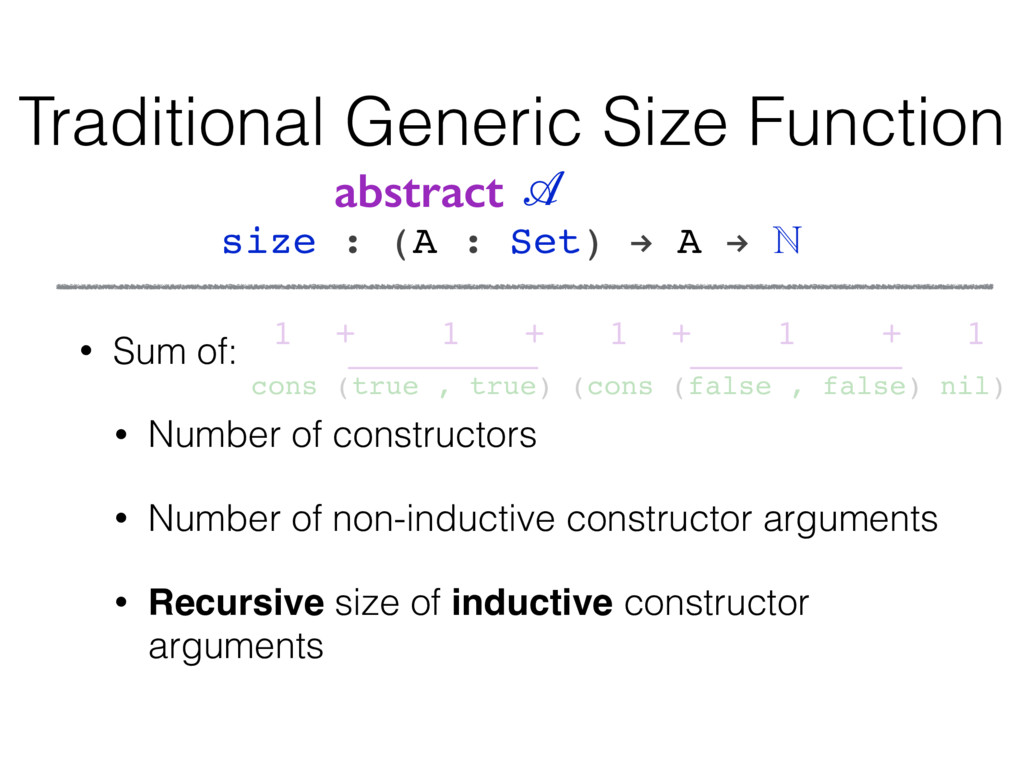 Traditional Generic Size Function • Sum of: • N...