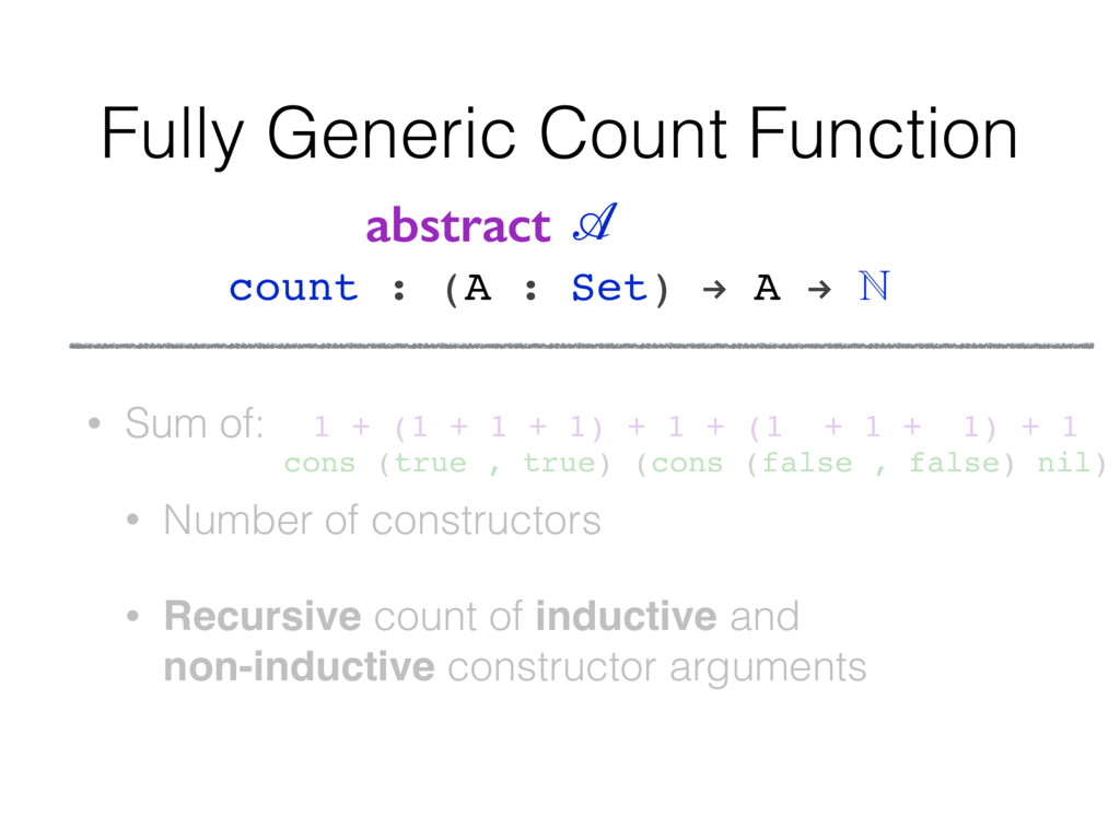 Fully Generic Count Function • Sum of: • Number...
