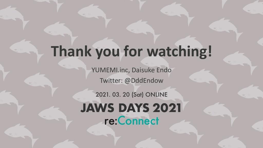 Thank you for watching! YUMEMI.inc, Daisuke End...