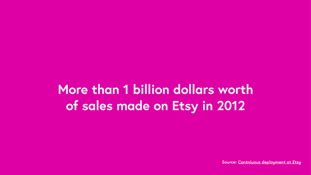 More than 1 billion dollars worth of sales made...