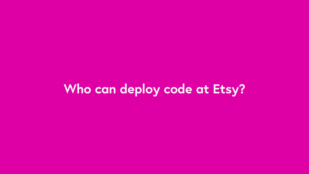 Who can deploy code at Etsy?