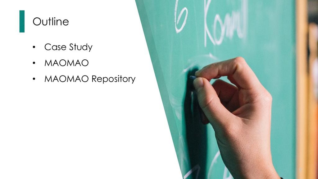 9 • Case Study • MAOMAO • MAOMAO Repository Out...