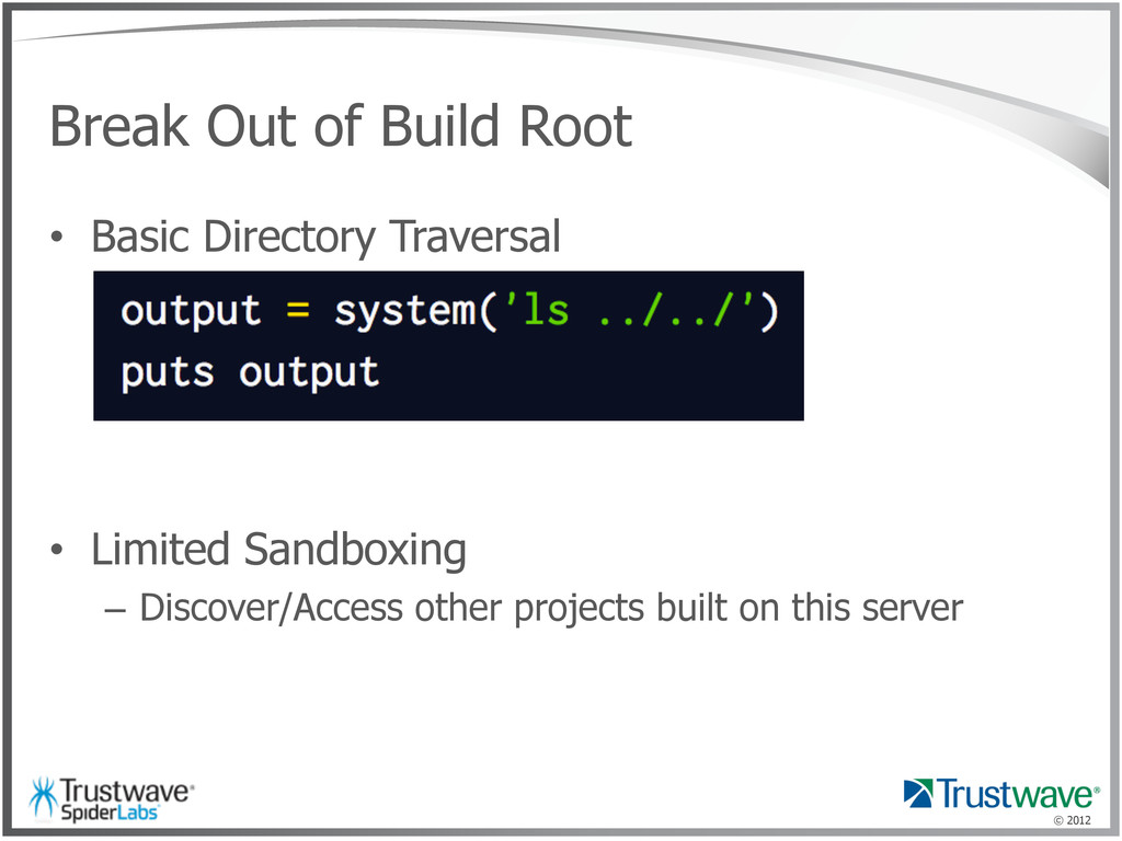 © 2012 Break Out of Build Root •  Basic Directo...