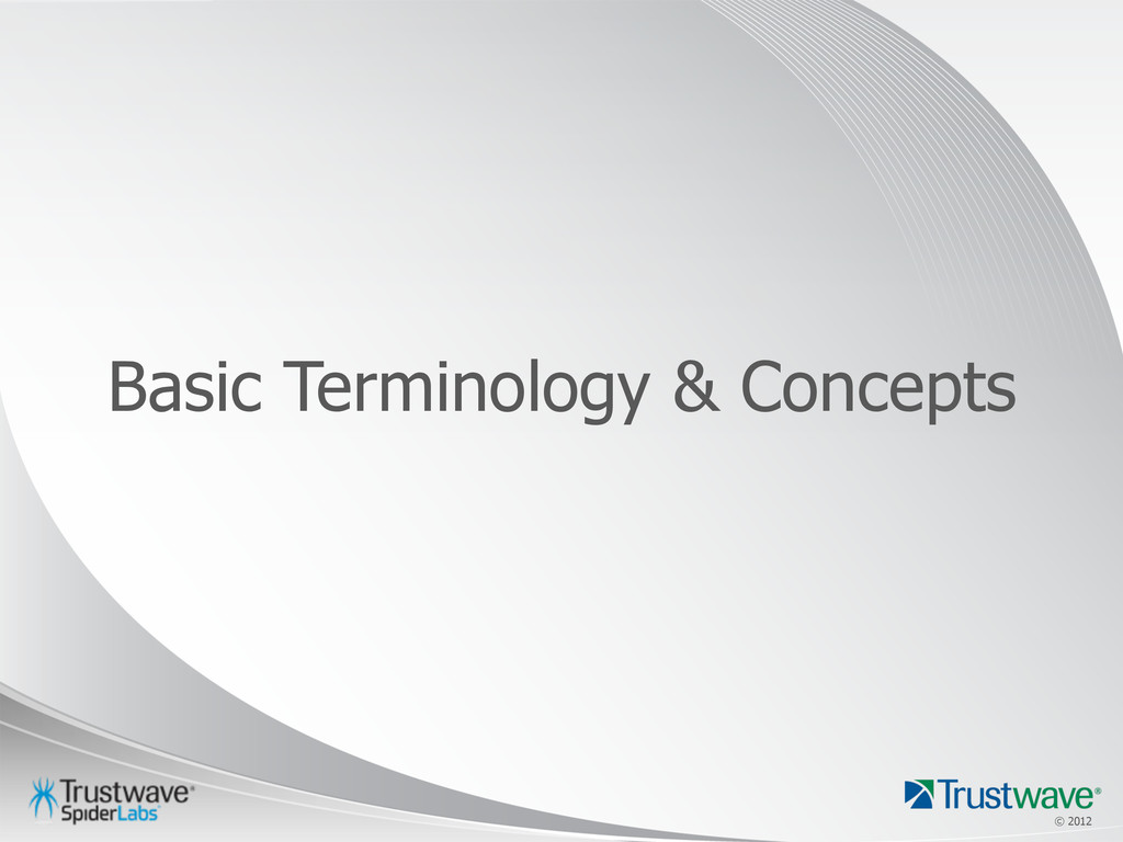 © 2012 © 2012 Basic Terminology & Concepts