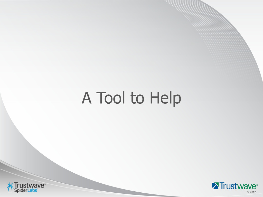 © 2012 © 2012 A Tool to Help
