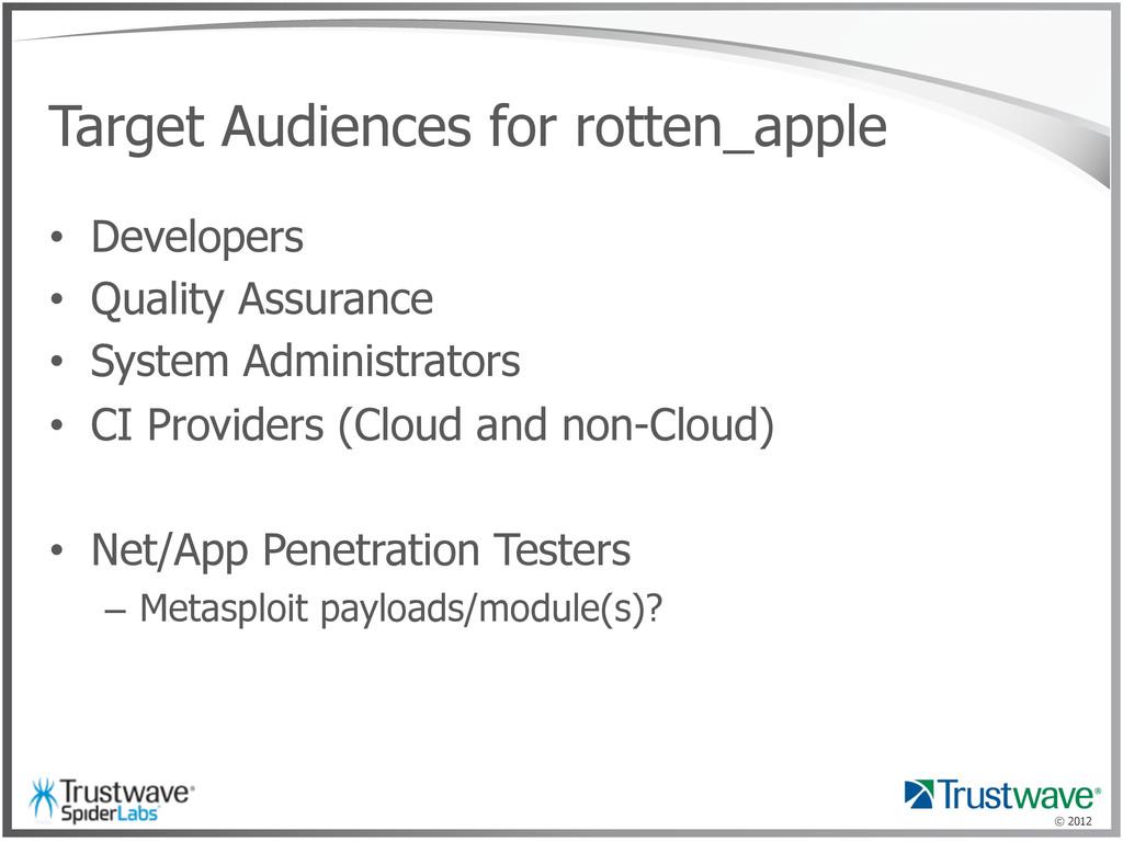 © 2012 Target Audiences for rotten_apple • Dev...