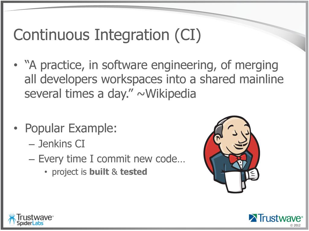 "© 2012 Continuous Integration (CI) • ""A practi..."