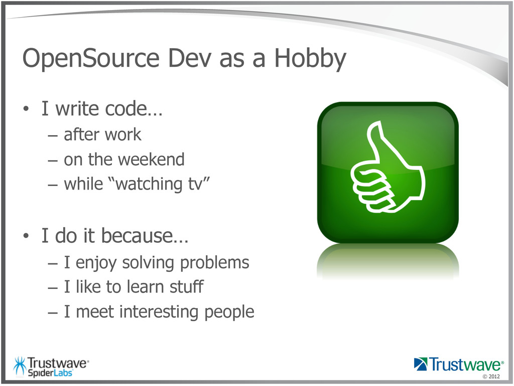 © 2012 OpenSource Dev as a Hobby • I write cod...