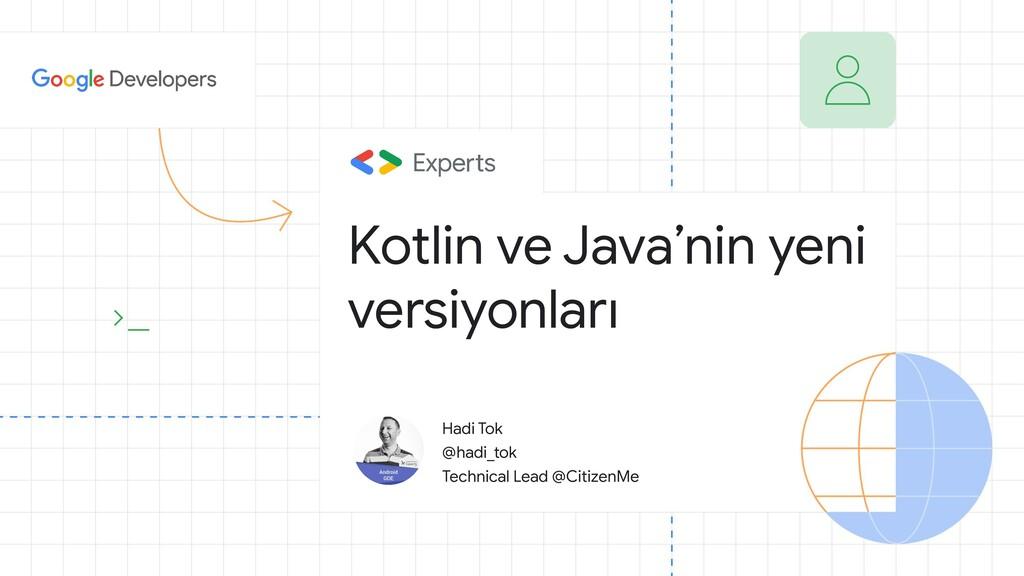 Kotlin ve Java'nin yeni versiyonları Hadi Tok @...