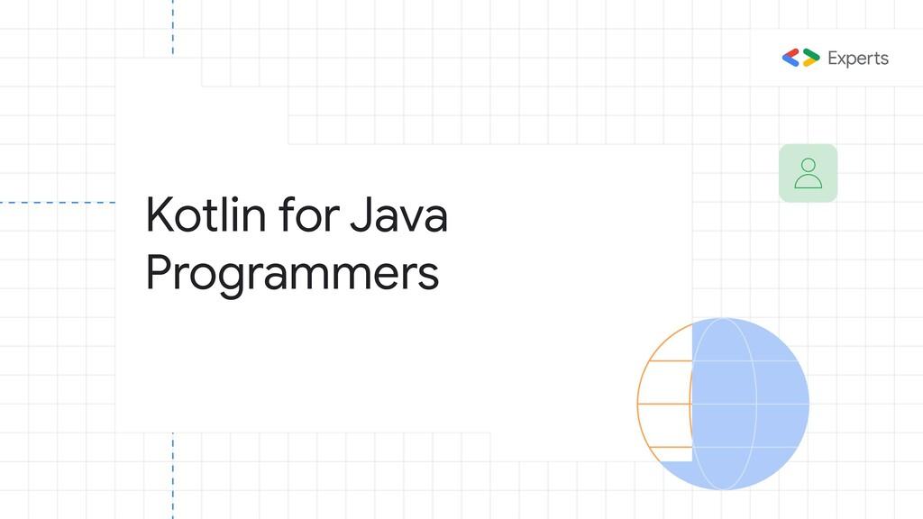 Kotlin for Java Programmers