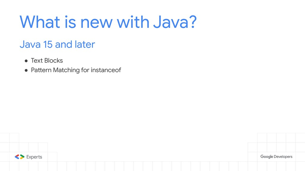 What is new with Java? Java 15 and later ● Text...