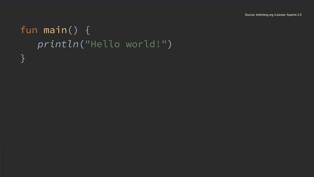 "fun main() { println(""Hello world!"") } Source: ..."