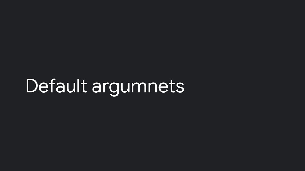Default argumnets