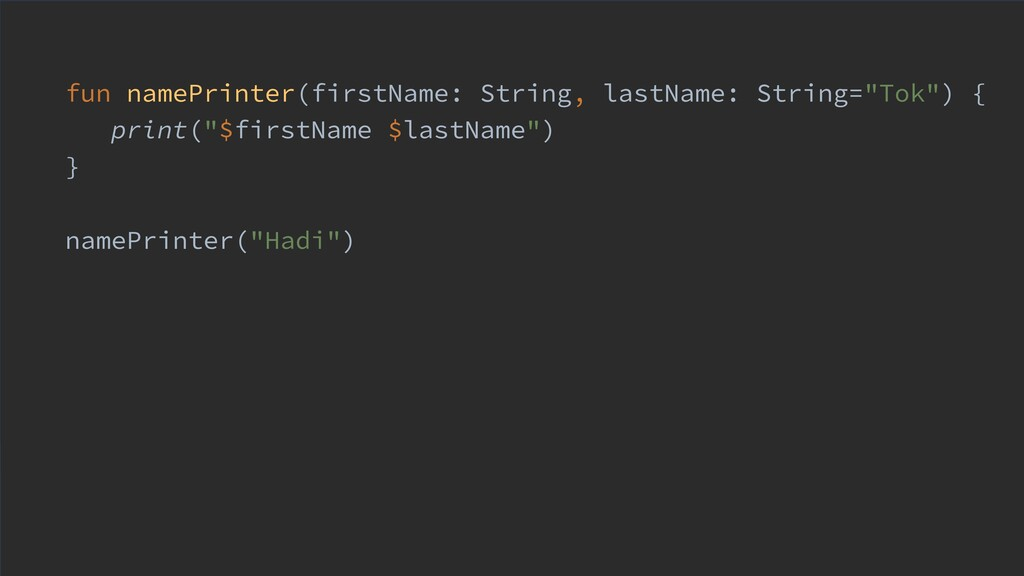 fun namePrinter(firstName: String, lastName: St...