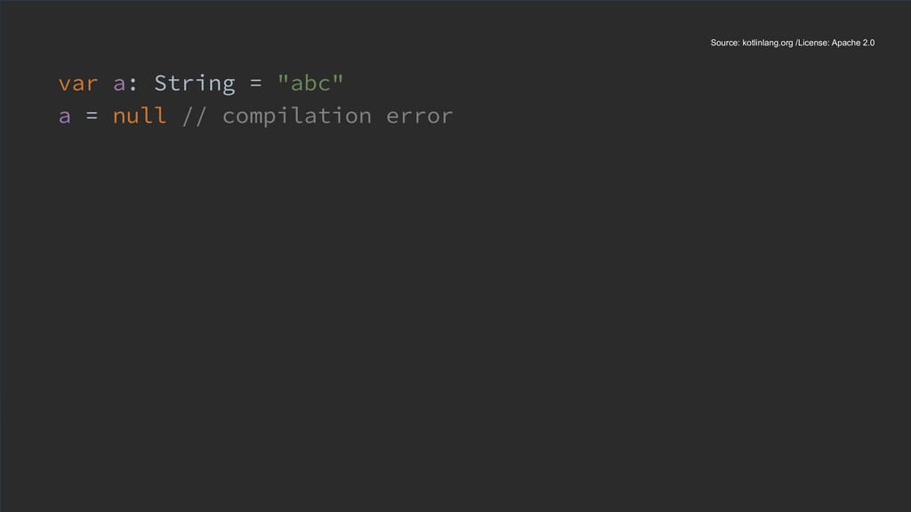 """var a: String = """"abc"""" a = null // compilation e..."""