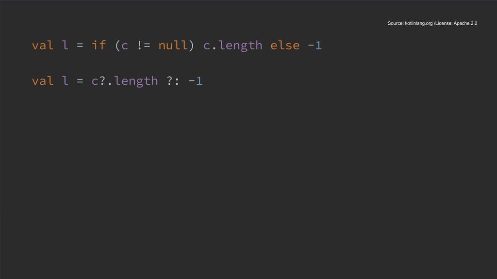 val l = if (c != null) c.length else -1 val l =...