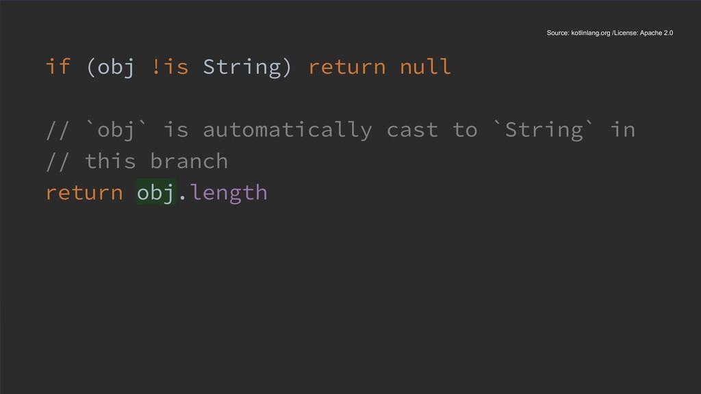 if (obj !is String) return null // `obj` is aut...