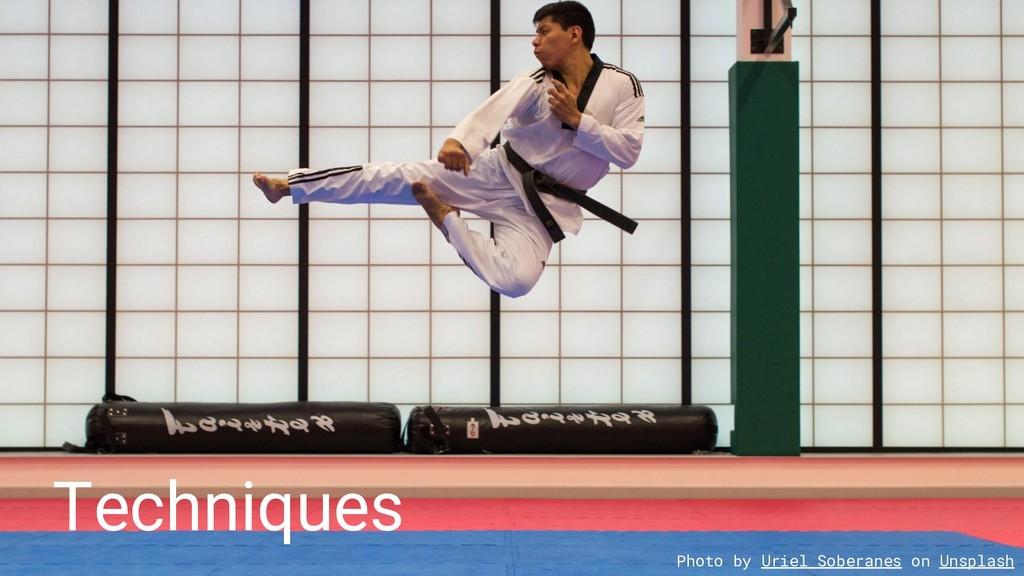 Techniques Photo by Uriel Soberanes on Unsplash