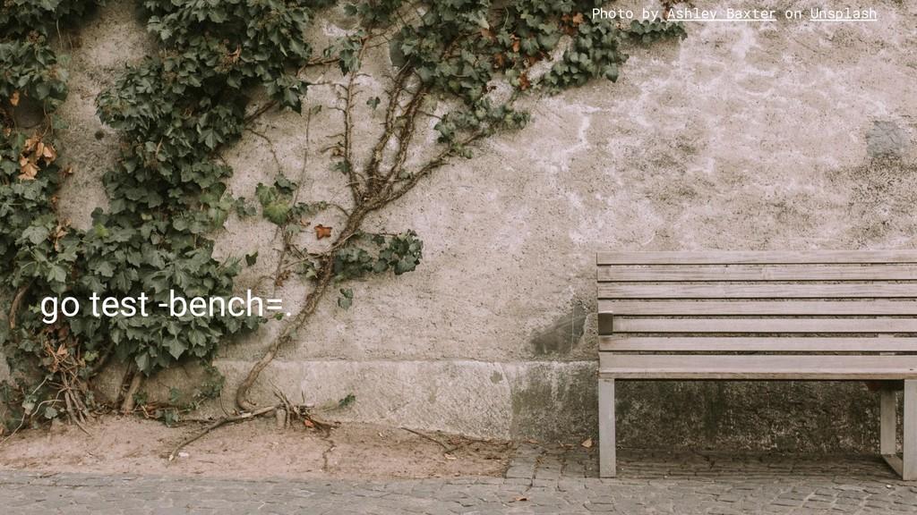 go test -bench=. Photo by Ashley Baxter on Unsp...