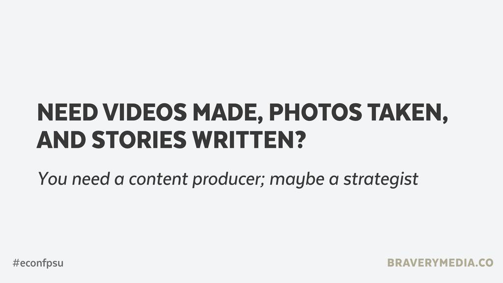BRAVERYMEDIA.CO #econfpsu NEED VIDEOS MADE, PHO...