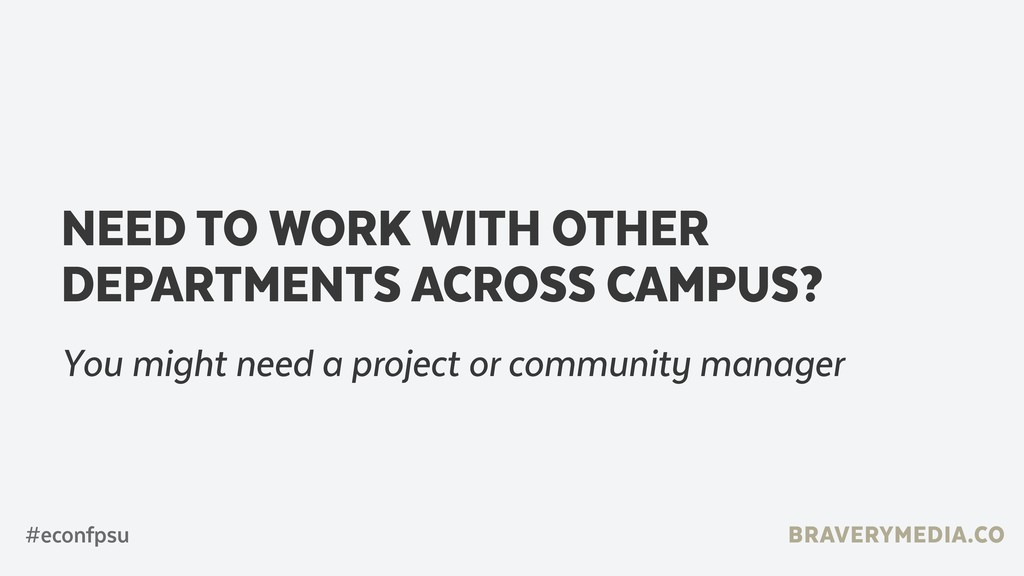 BRAVERYMEDIA.CO #econfpsu NEED TO WORK WITH OTH...