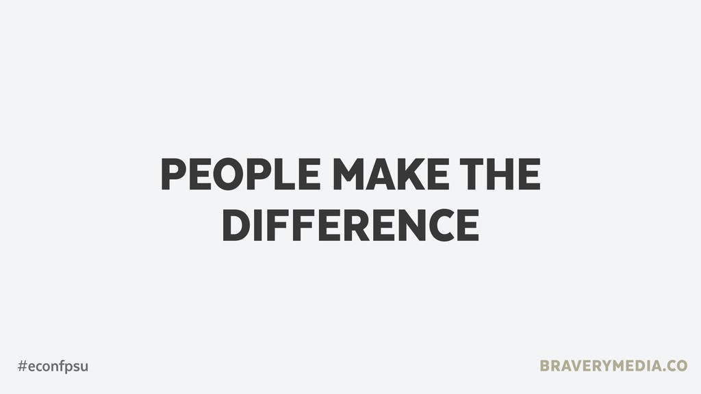 BRAVERYMEDIA.CO PEOPLE MAKE THE DIFFERENCE #eco...