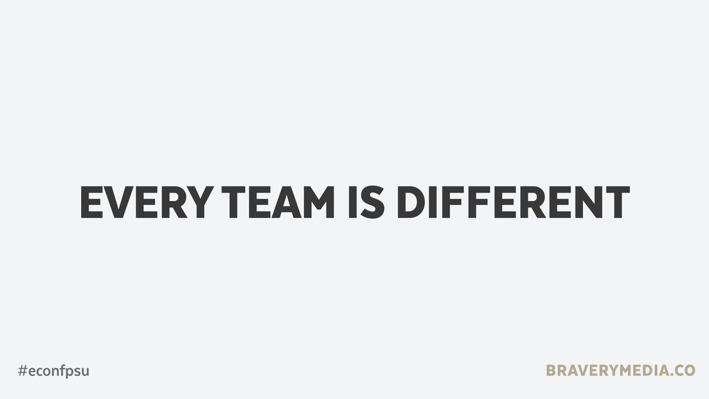 BRAVERYMEDIA.CO EVERY TEAM IS DIFFERENT #econfp...
