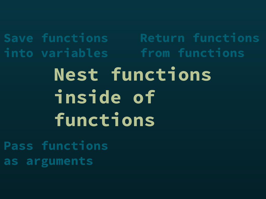 Nest functions inside of functions Save functio...