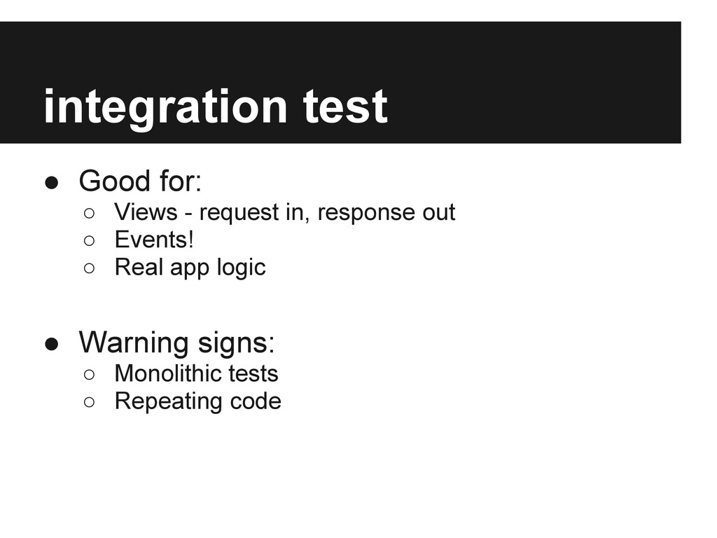 integration test ● Good for: ○ Views - request ...