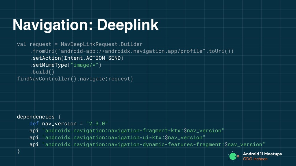 GDG Incheon Navigation: Deeplink val request = ...