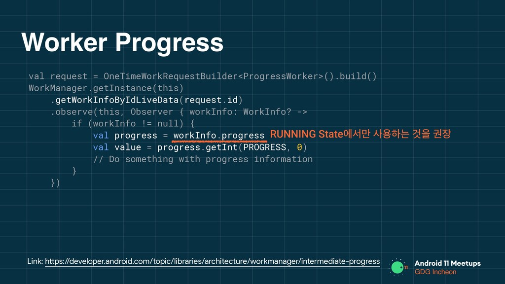 GDG Incheon Worker Progress val request = OneTi...