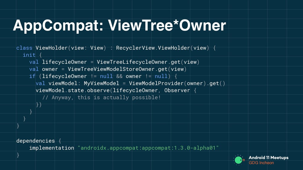 GDG Incheon AppCompat: ViewTree*Owner dependenc...