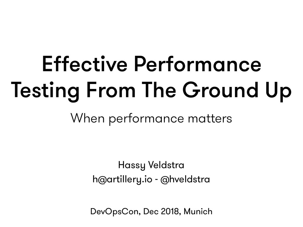 Effective Performance Testing From The Ground Up...