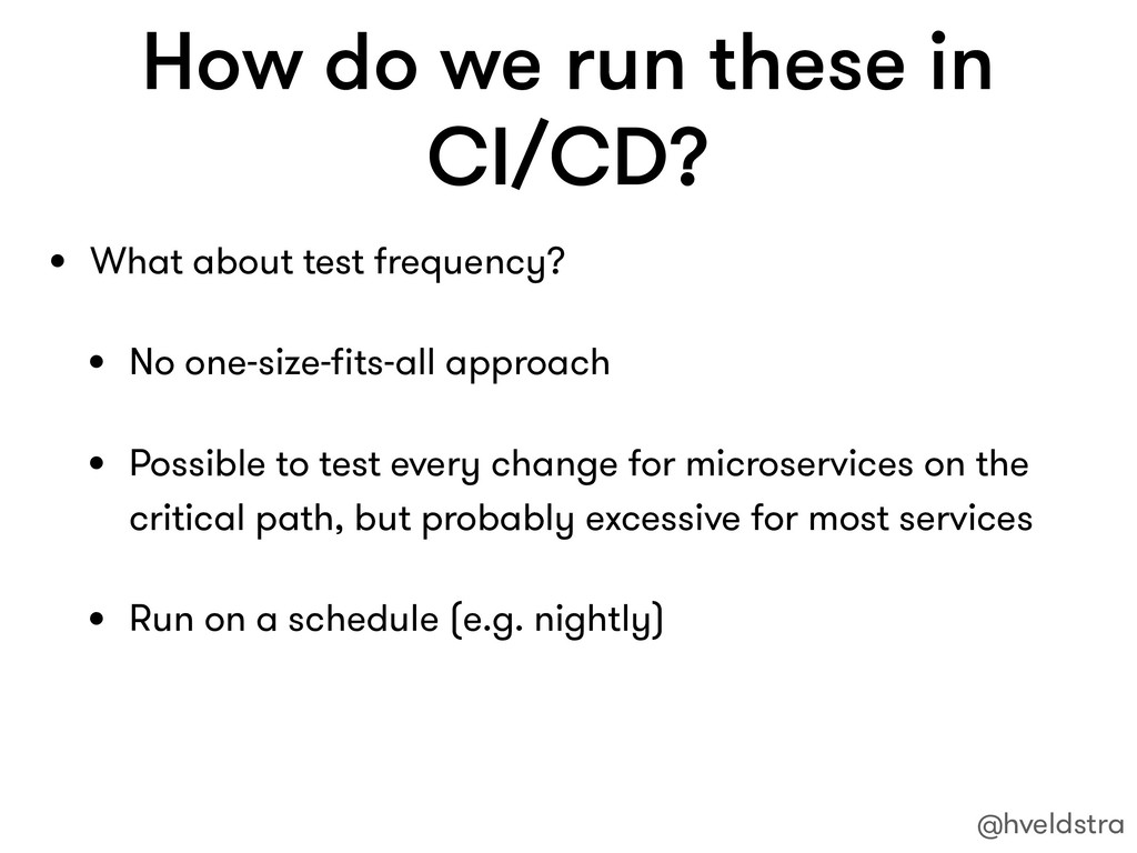 How do we run these in CI/CD? • What about test...