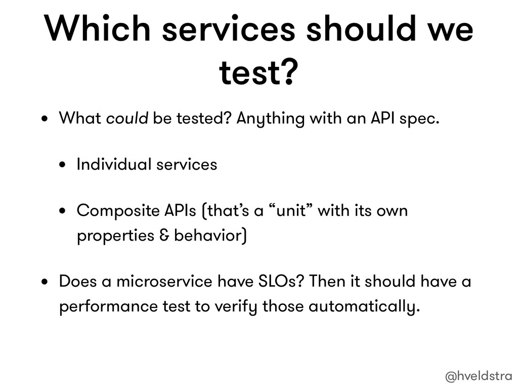 Which services should we test? • What could be ...
