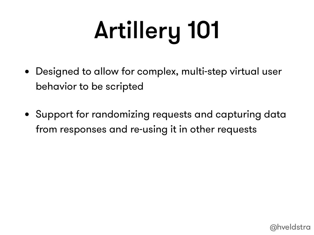 Artillery 101 • Designed to allow for complex, ...