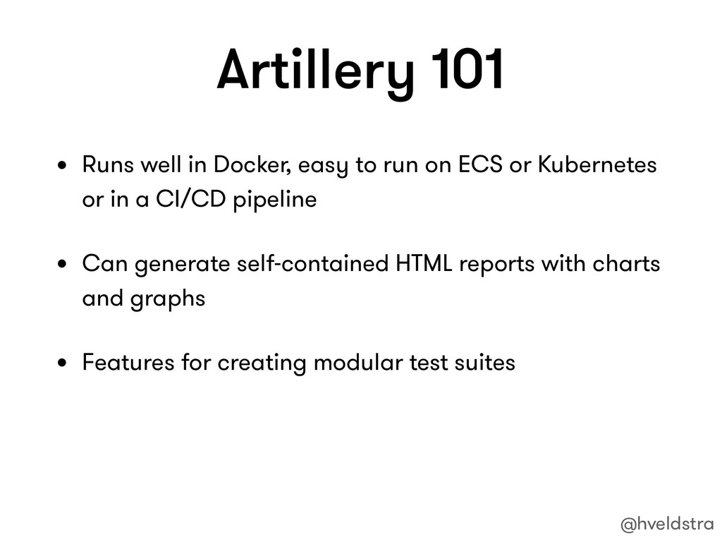 Artillery 101 • Runs well in Docker, easy to ru...