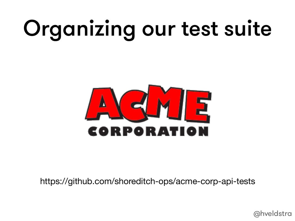 Organizing our test suite https://github.com/sh...