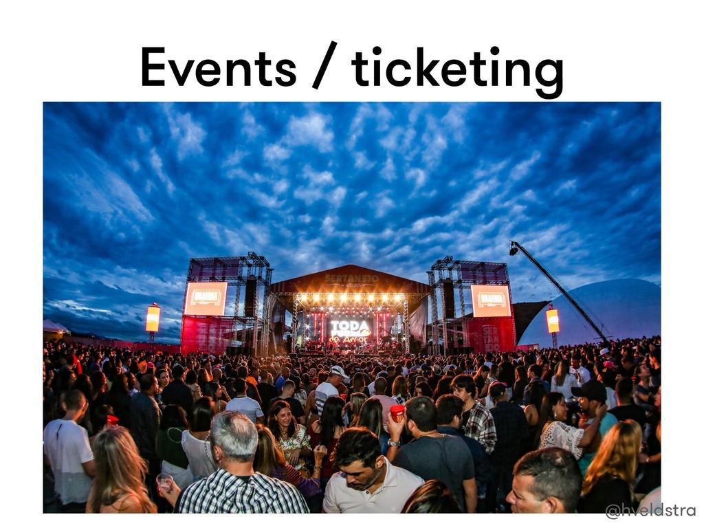Events / ticketing @hveldstra