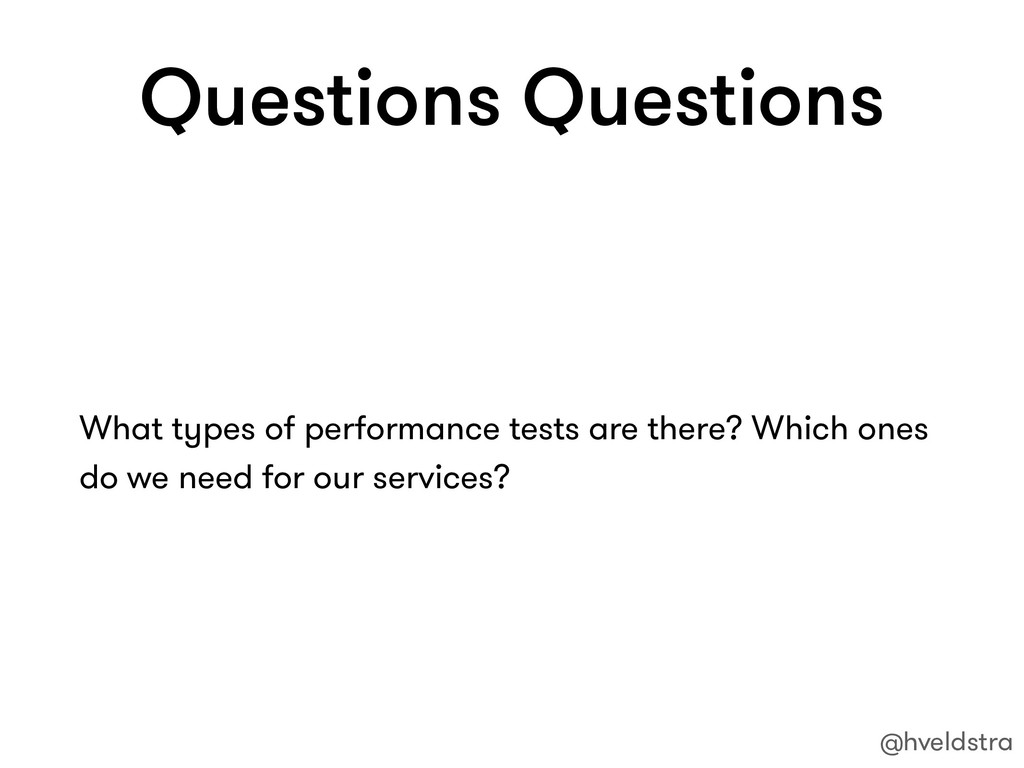 Questions Questions What types of performance t...