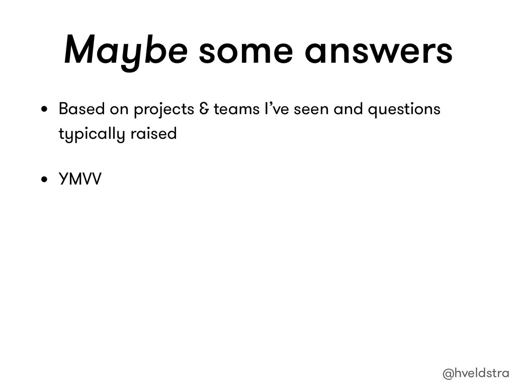 Maybe some answers @hveldstra • Based on projec...