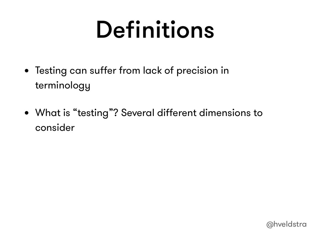 Definitions • Testing can suffer from lack of pre...