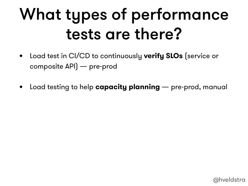 What types of performance tests are there? • Lo...